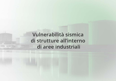 Vulnerabilità sismica aree industriali
